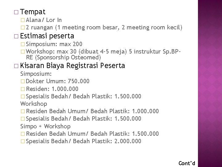 � Tempat � Alana/ Lor In � 2 ruangan (1 meeting � Estimasi room