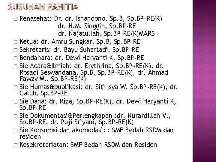 Penasehat: Dr. dr. Ishandono, Sp. BP-RE(K) dr. H. M. Singgih, Sp. BP-RE dr. Najatullah,