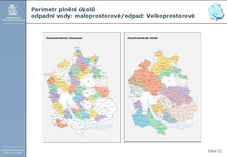 GEMEINDEAMT DES KANTONS ZÜRICH DIREKTION DER JUSTIZ UND DES INNERN Perimetr plnění úkolů odpadní