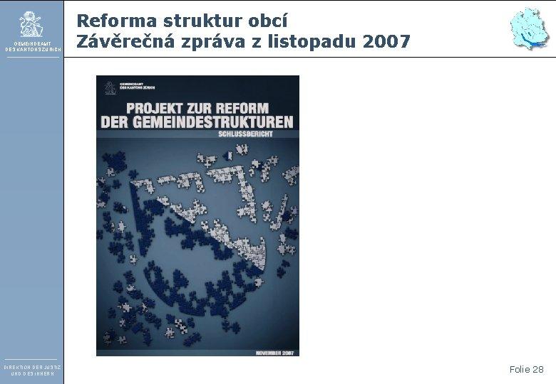 GEMEINDEAMT DES KANTONS ZÜRICH DIREKTION DER JUSTIZ UND DES INNERN Reforma struktur obcí Závěrečná