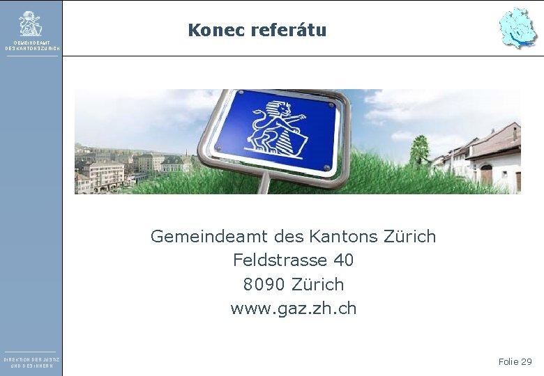 Konec referátu GEMEINDEAMT DES KANTONS ZÜRICH Gemeindeamt des Kantons Zürich Feldstrasse 40 8090 Zürich