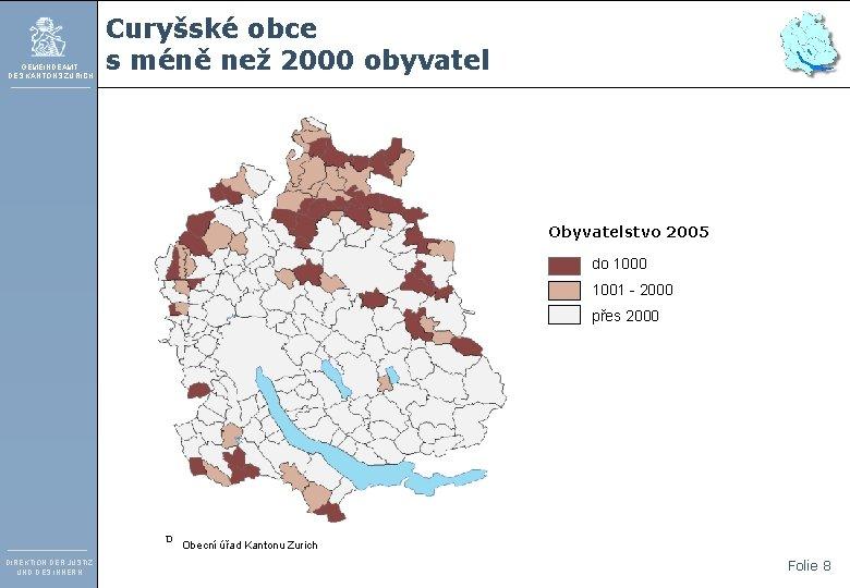 GEMEINDEAMT DES KANTONS ZÜRICH Curyšské obce s méně než 2000 obyvatel Obyvatelstvo 2005 do