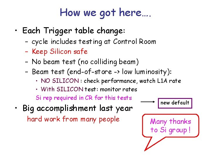 How we got here…. • Each Trigger table change: – – cycle includes testing
