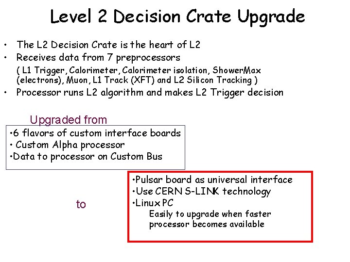 Level 2 Decision Crate Upgrade • The L 2 Decision Crate is the heart