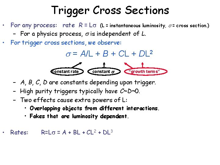 Trigger Cross Sections • For any process: rate R = L (L = instantaneous