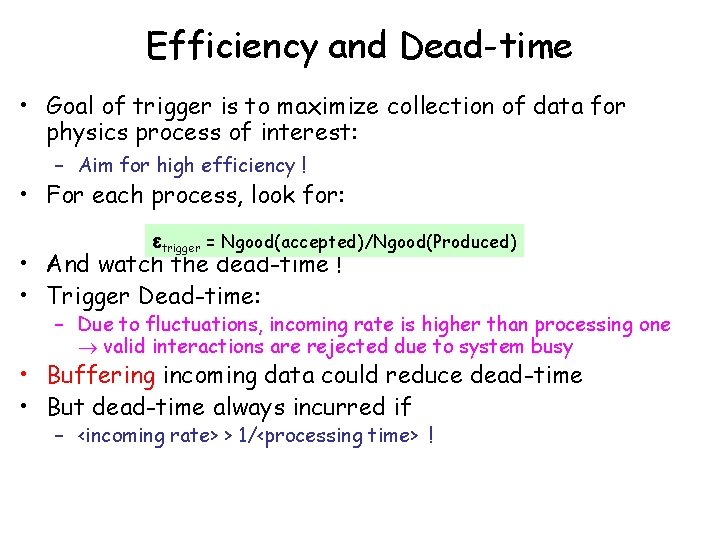 Efficiency and Dead-time • Goal of trigger is to maximize collection of data for
