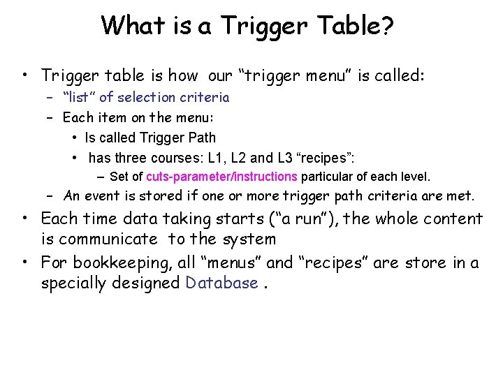 """What is a Trigger Table? • Trigger table is how our """"trigger menu"""" is"""