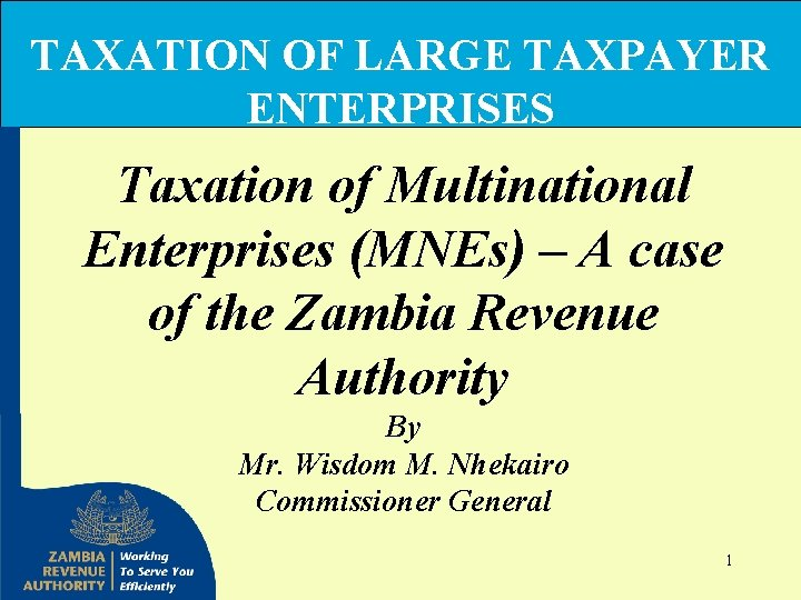TAXATION OF LARGE TAXPAYER ENTERPRISES Taxation of Multinational Enterprises (MNEs) – A case of