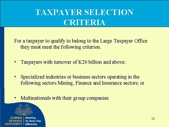 TAXPAYER SELECTION CRITERIA For a taxpayer to qualify to belong to the Large Taxpayer