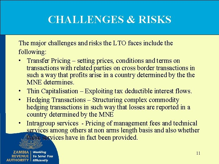 CHALLENGES & RISKS The major challenges and risks the LTO faces include the following: