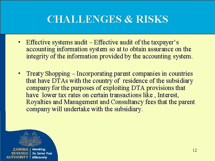 CHALLENGES & RISKS • Effective systems audit – Effective audit of the taxpayer's accounting