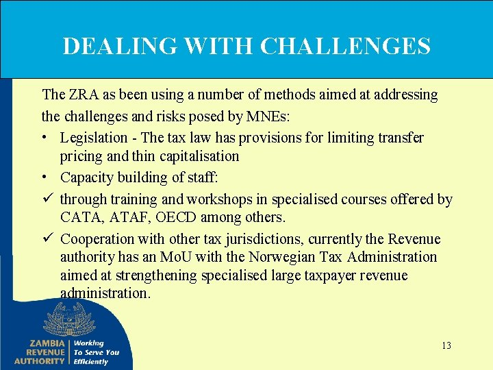 DEALING WITH CHALLENGES The ZRA as been using a number of methods aimed at