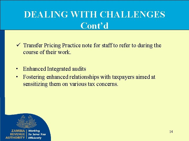 DEALING WITH CHALLENGES Cont'd ü Transfer Pricing Practice note for staff to refer to
