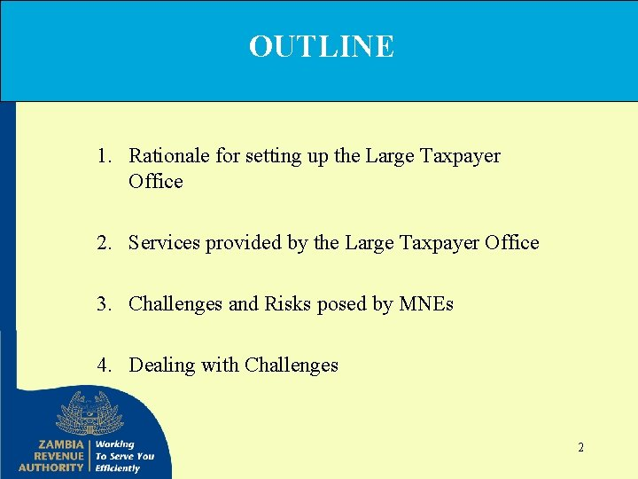 OUTLINE 1. Rationale for setting up the Large Taxpayer Office 2. Services provided by