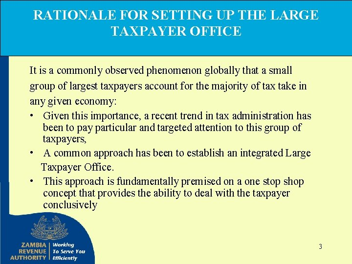 RATIONALE FOR SETTING UP THE LARGE TAXPAYER OFFICE It is a commonly observed phenomenon