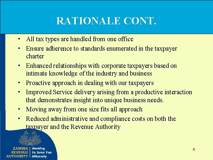 RATIONALE CONT. • All tax types are handled from one office • Ensure adherence