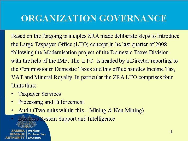 ORGANIZATION GOVERNANCE Based on the forgoing principles ZRA made deliberate steps to Introduce the