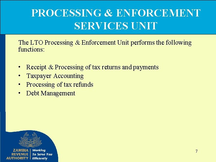 PROCESSING & ENFORCEMENT SERVICES UNIT The LTO Processing & Enforcement Unit performs the following