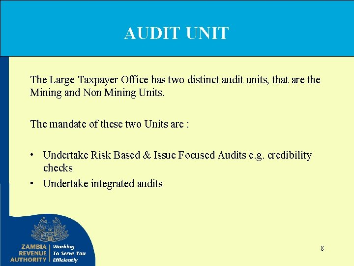 AUDIT UNIT The Large Taxpayer Office has two distinct audit units, that are the
