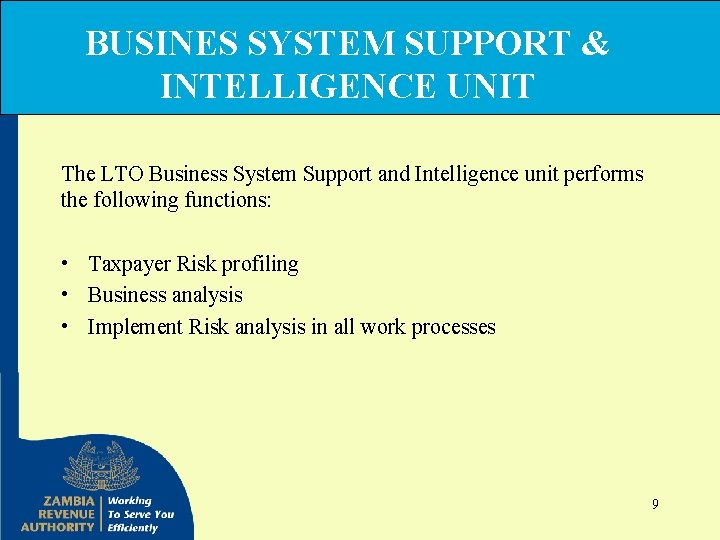 BUSINES SYSTEM SUPPORT & INTELLIGENCE UNIT The LTO Business System Support and Intelligence unit
