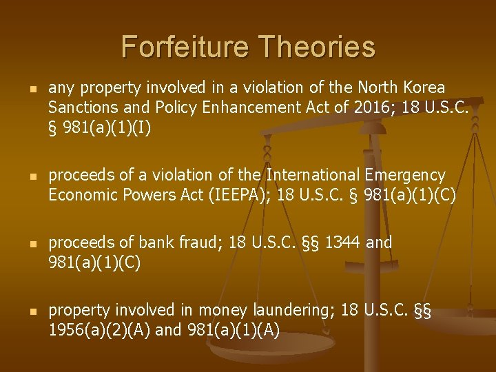 Forfeiture Theories n any property involved in a violation of the North Korea Sanctions
