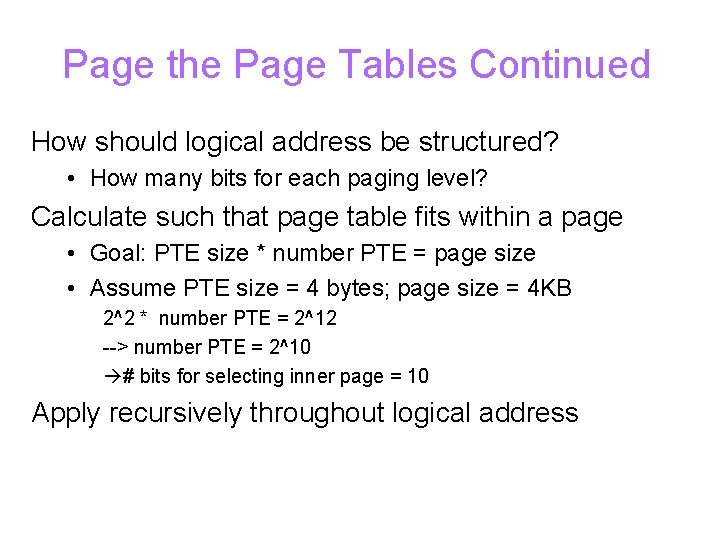 Page the Page Tables Continued How should logical address be structured? • How many