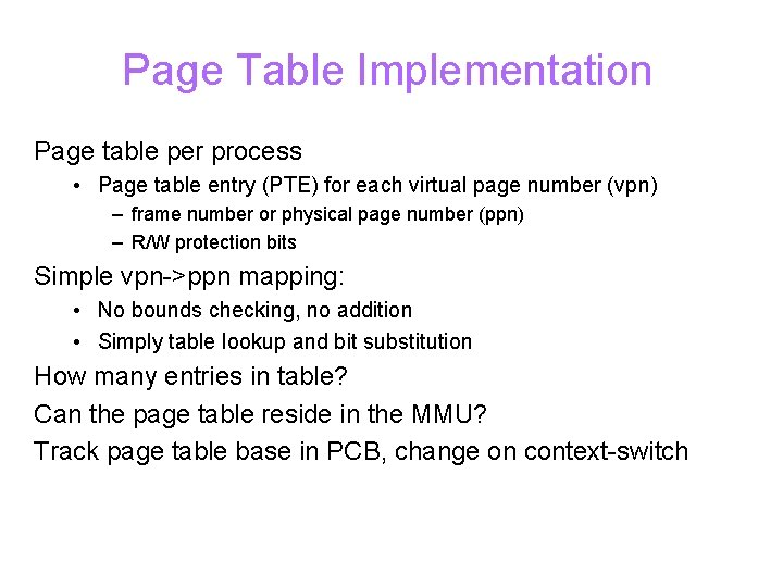 Page Table Implementation Page table per process • Page table entry (PTE) for each
