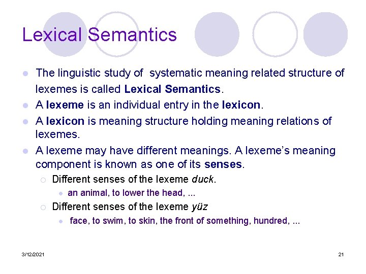 Lexical Semantics The linguistic study of systematic meaning related structure of lexemes is called