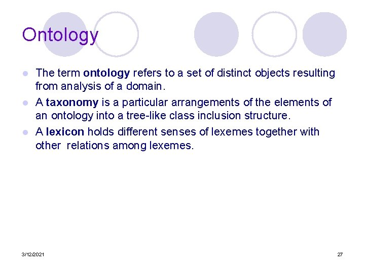 Ontology The term ontology refers to a set of distinct objects resulting from analysis