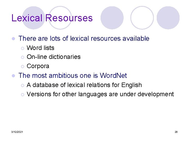 Lexical Resourses l There are lots of lexical resources available Word lists ¡ On-line