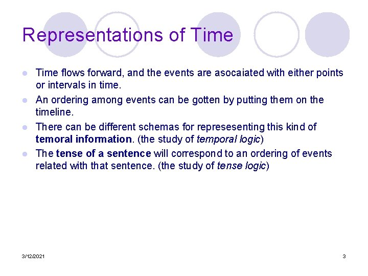 Representations of Time flows forward, and the events are asocaiated with either points or