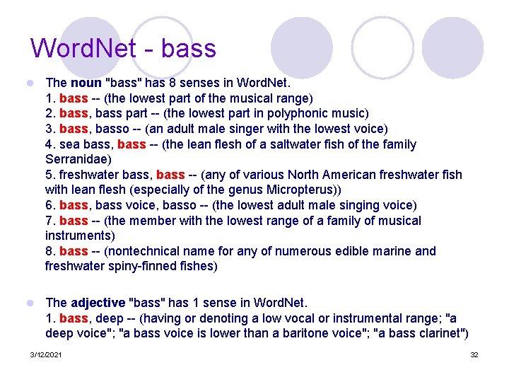 """Word. Net - bass l The noun """"bass"""" has 8 senses in Word. Net."""
