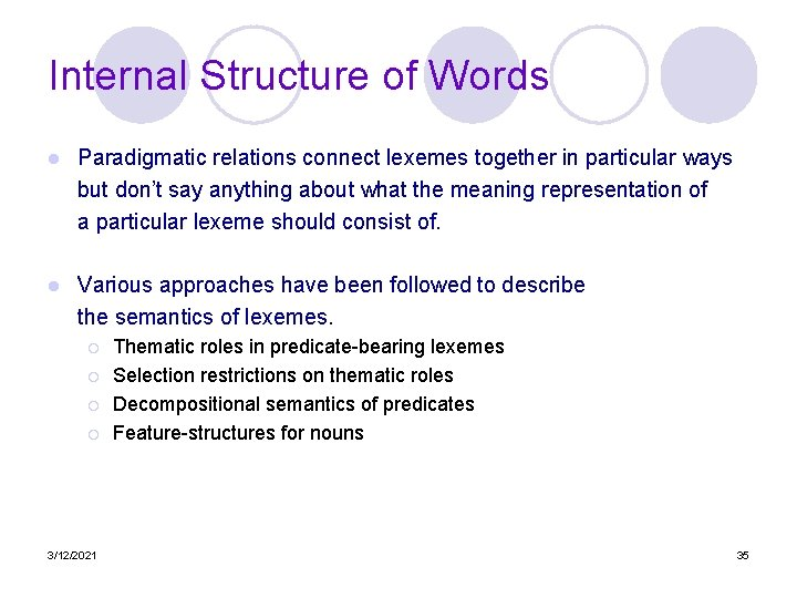 Internal Structure of Words l Paradigmatic relations connect lexemes together in particular ways but