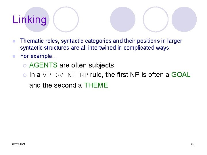 Linking Thematic roles, syntactic categories and their positions in larger syntactic structures are all