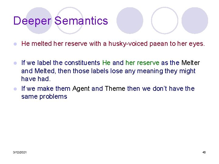 Deeper Semantics l He melted her reserve with a husky-voiced paean to her eyes.
