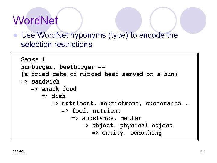 Word. Net l Use Word. Net hyponyms (type) to encode the selection restrictions 3/12/2021