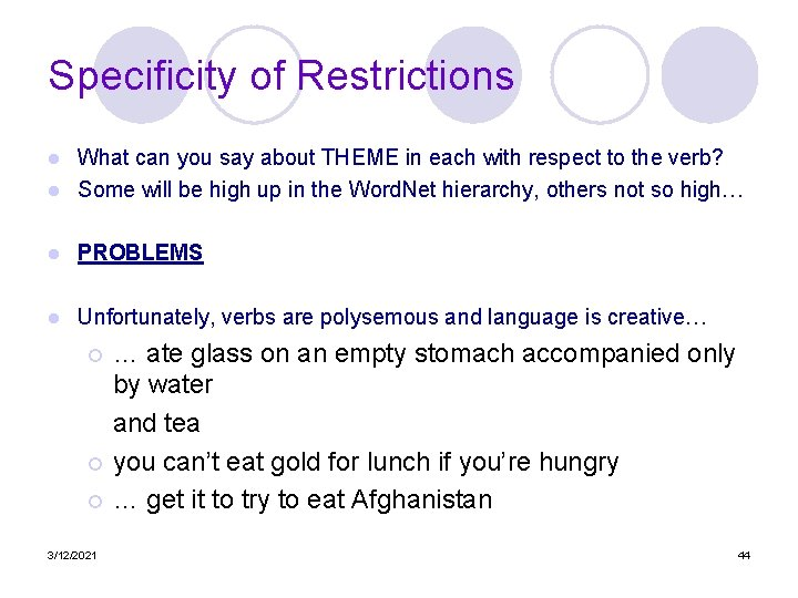 Specificity of Restrictions What can you say about THEME in each with respect to