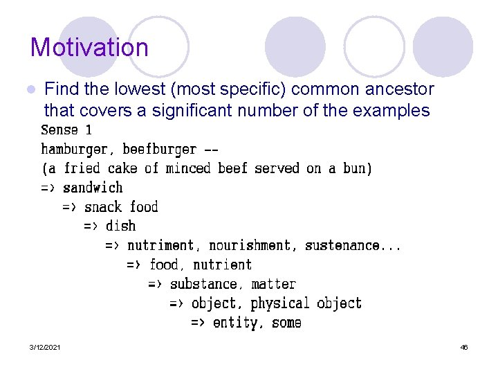 Motivation l Find the lowest (most specific) common ancestor that covers a significant number