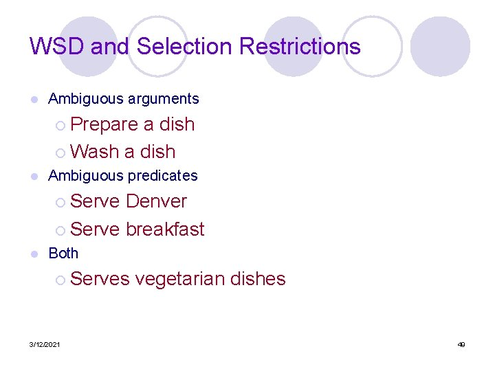 WSD and Selection Restrictions l Ambiguous arguments ¡ Prepare a dish ¡ Wash a