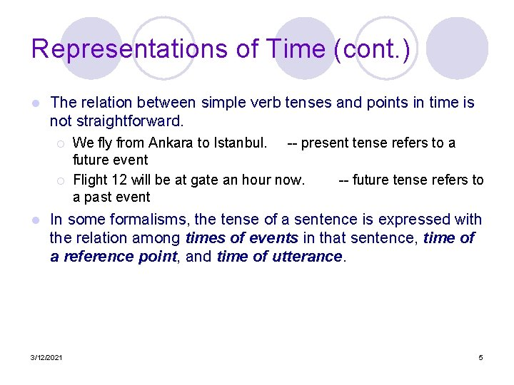 Representations of Time (cont. ) l The relation between simple verb tenses and points