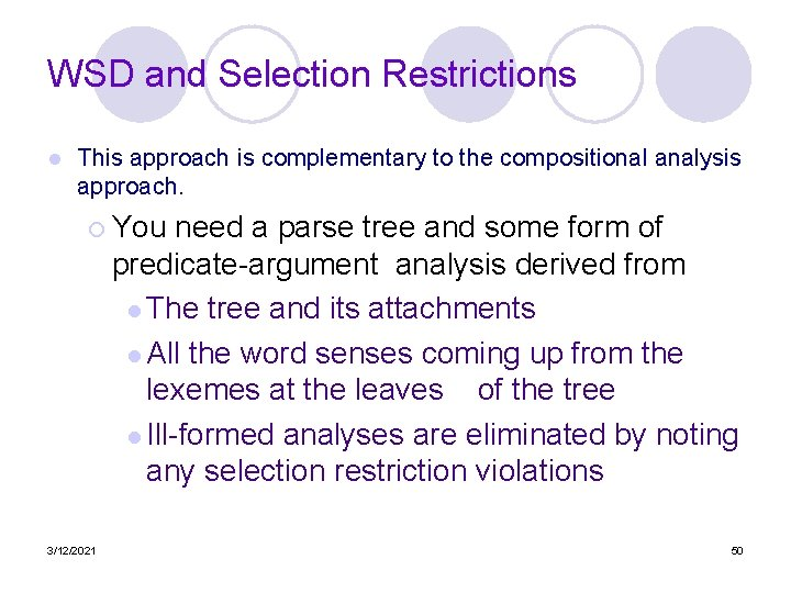 WSD and Selection Restrictions l This approach is complementary to the compositional analysis approach.