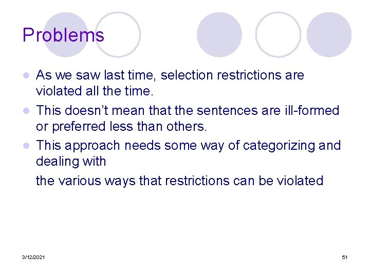 Problems As we saw last time, selection restrictions are violated all the time. l