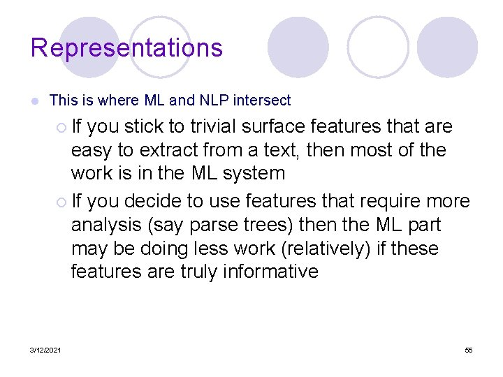 Representations l This is where ML and NLP intersect ¡ If you stick to