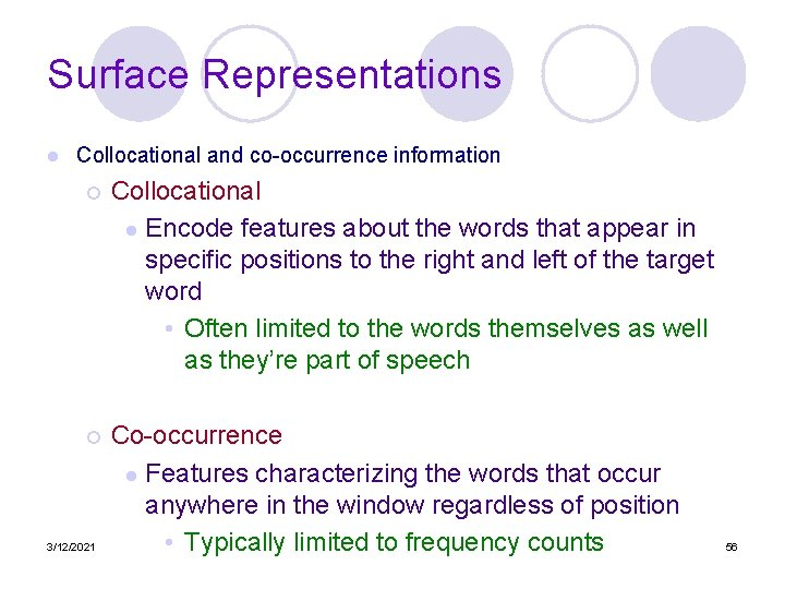 Surface Representations l Collocational and co-occurrence information ¡ Collocational l Encode features about the