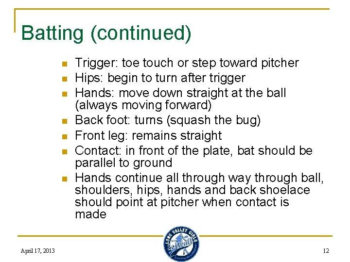 Batting (continued) n n n n April 17, 2013 Trigger: toe touch or step