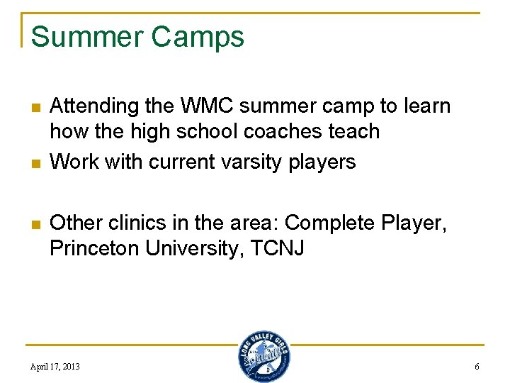 Summer Camps n n n Attending the WMC summer camp to learn how the