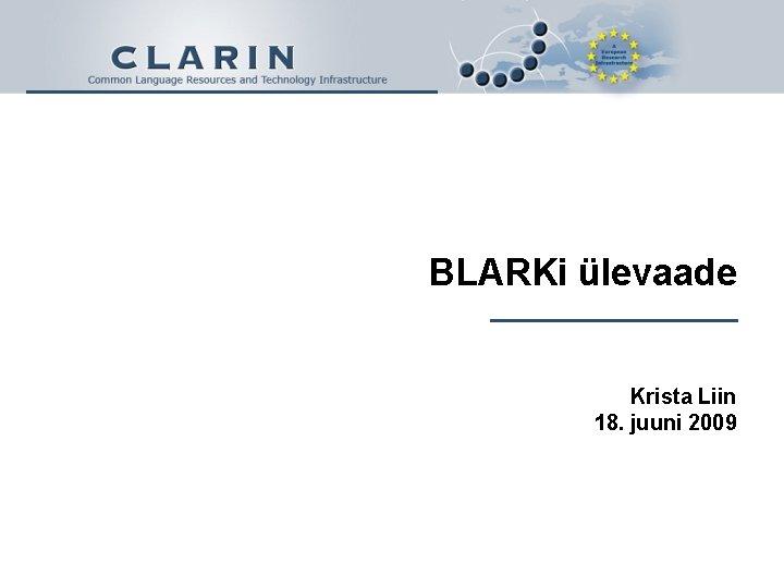 BLARKi ülevaade Krista Liin 18. juuni 2009