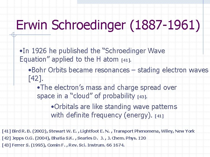 """Erwin Schroedinger (1887 -1961) • In 1926 he published the """"Schroedinger Wave Equation"""" applied"""