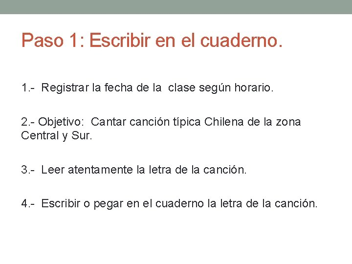 Paso 1: Escribir en el cuaderno. 1. - Registrar la fecha de la clase