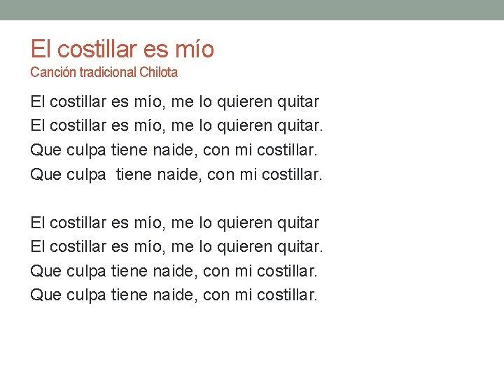 El costillar es mío Canción tradicional Chilota El costillar es mío, me lo quieren